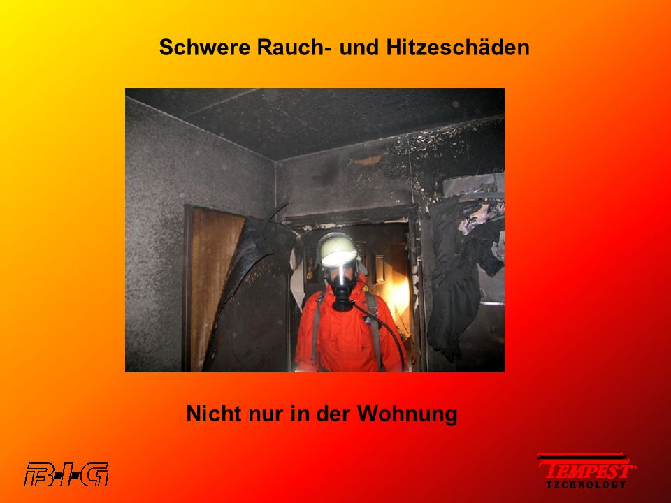 Schwere Rauch- und Hitzeschäden Nicht nur in der Wohnung