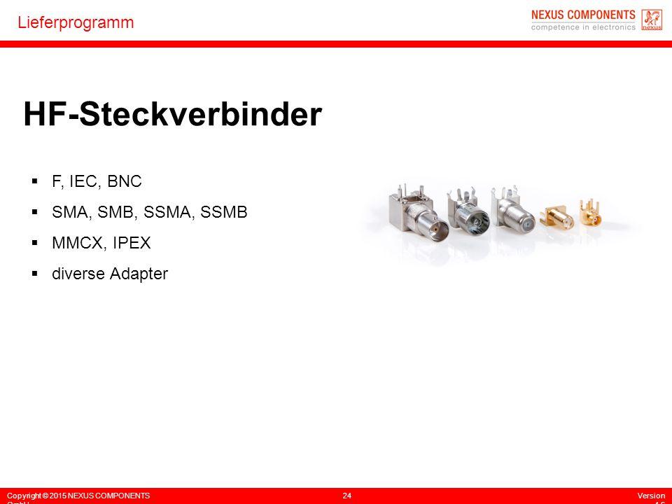 HF-Steckverbinder F, IEC, BNC SMA, SMB, SSMA, SSMB MMCX, IPEX