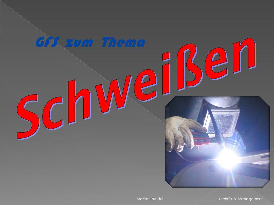 GFS zum Thema Schweißen Marian Rundel Technik & Management