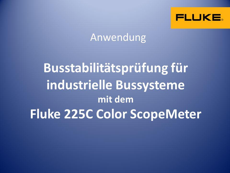 Anwendung Busstabilitätsprüfung für industrielle Bussysteme mit dem Fluke 225C Color ScopeMeter