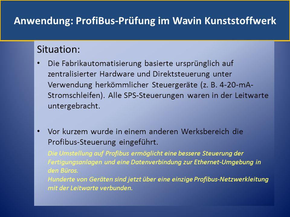 Anwendung: ProfiBus-Prüfung im Wavin Kunststoffwerk