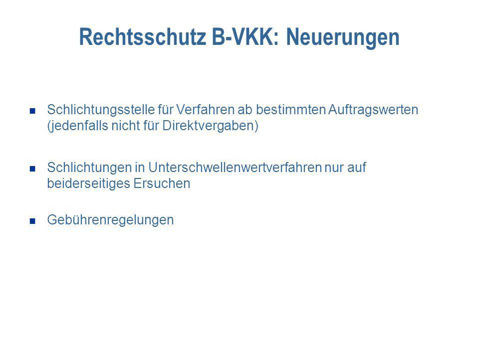Rechtsschutz B-VKK: Neuerungen