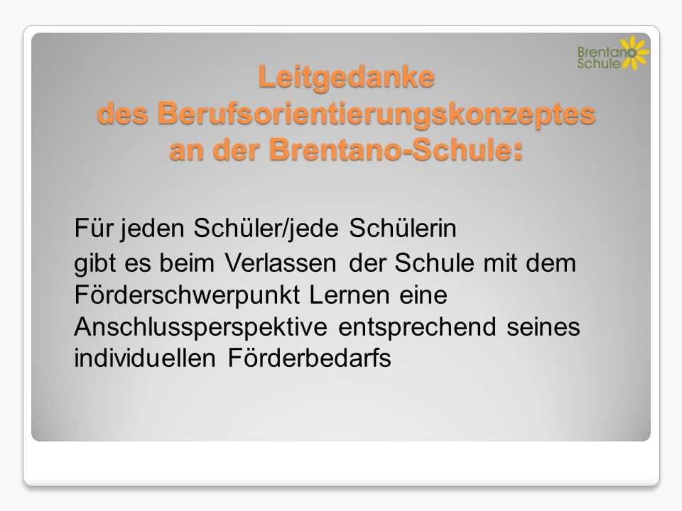 Leitgedanke des Berufsorientierungskonzeptes an der Brentano-Schule: