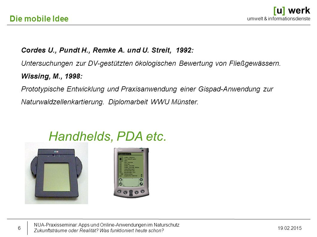 Handhelds, PDA etc. umwelt & informationsdienste Die mobile Idee