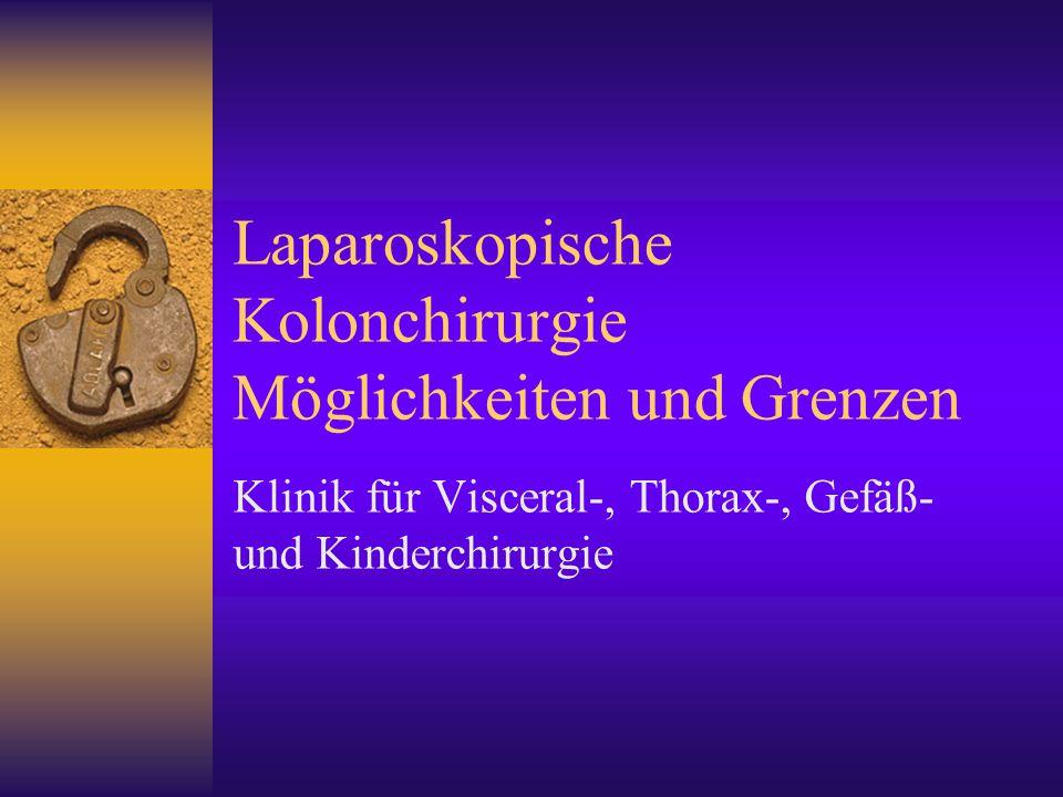 Laparoskopische Kolonchirurgie Möglichkeiten und Grenzen