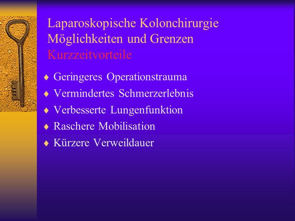 Laparoskopische Kolonchirurgie Möglichkeiten und Grenzen Kurzzeitvorteile