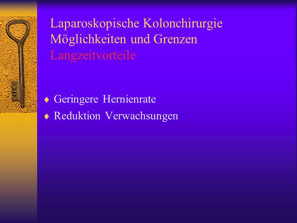 Laparoskopische Kolonchirurgie Möglichkeiten und Grenzen Langzeitvorteile