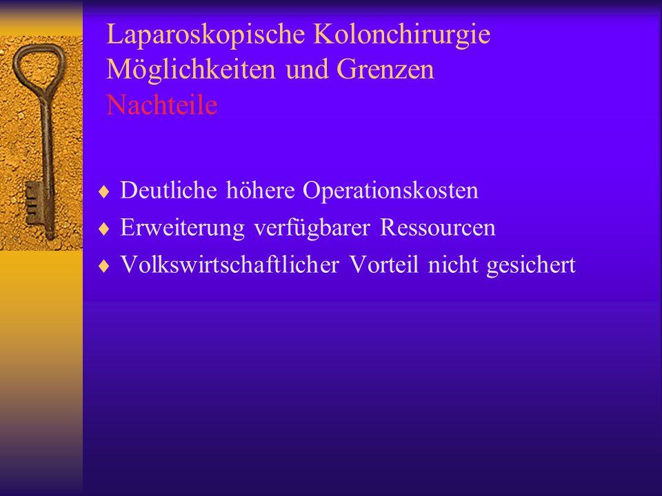 Laparoskopische Kolonchirurgie Möglichkeiten und Grenzen Nachteile