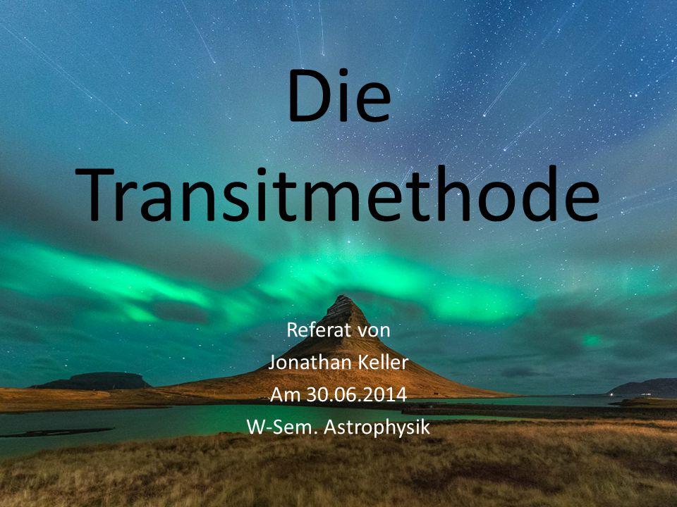 Referat von Jonathan Keller Am 30.06.2014 W-Sem. Astrophysik