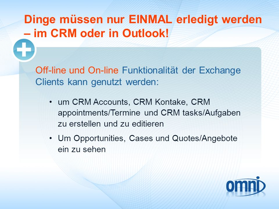 Dinge müssen nur EINMAL erledigt werden – im CRM oder in Outlook!