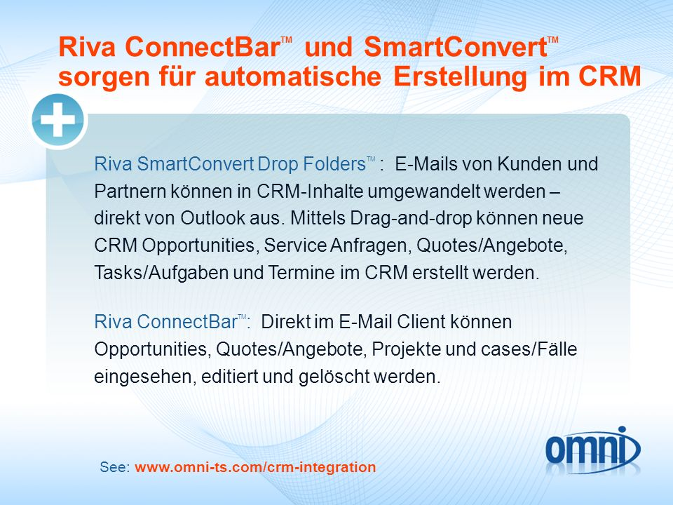 09/18/0909/18/09. Riva ConnectBarTM und SmartConvertTM sorgen für automatische Erstellung im CRM.