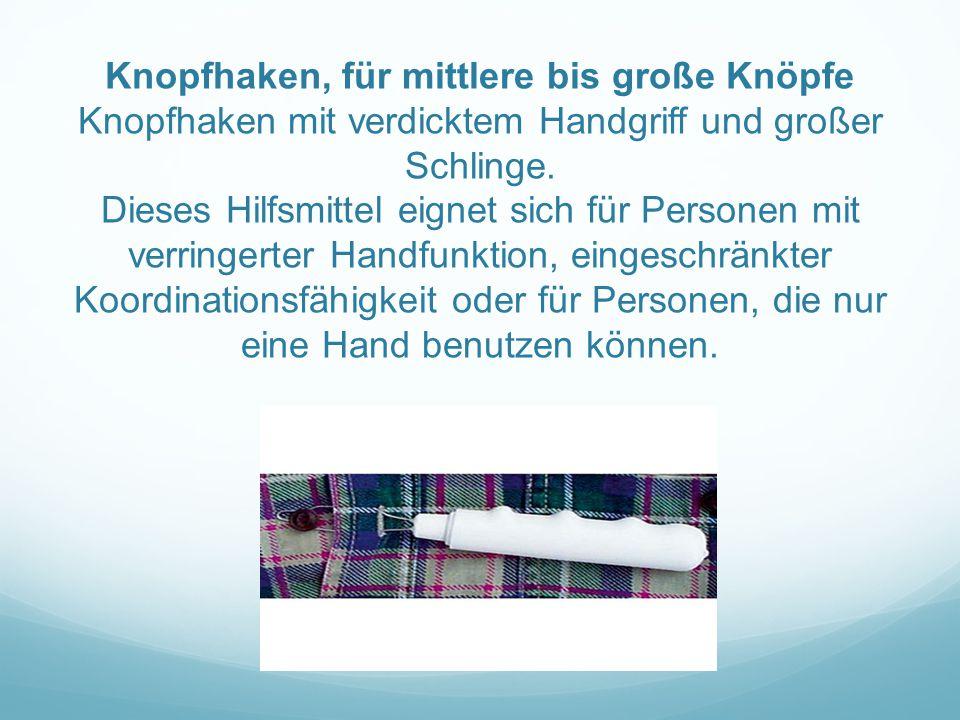 Knopfhaken, für mittlere bis große Knöpfe Knopfhaken mit verdicktem Handgriff und großer Schlinge.