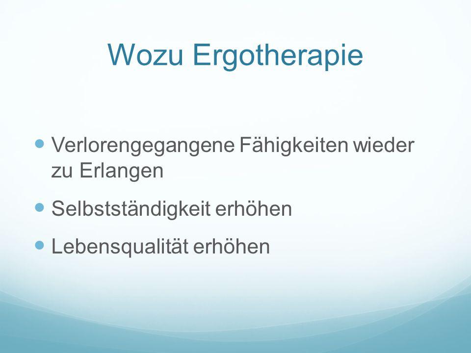Wozu Ergotherapie Verlorengegangene Fähigkeiten wieder zu Erlangen