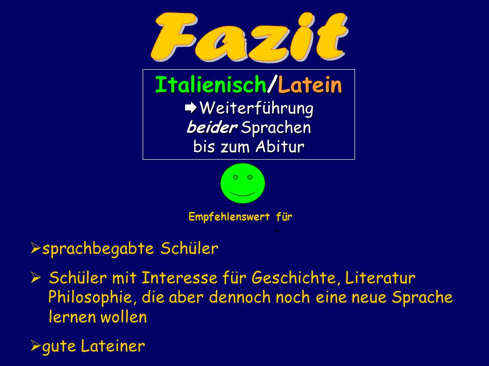 Fazit Italienisch/Latein Weiterführung beider Sprachen bis zum Abitur
