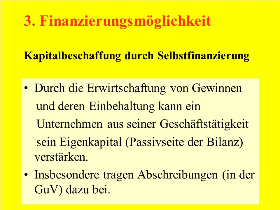 3. Finanzierungsmöglichkeit Kapitalbeschaffung durch Selbstfinanzierung