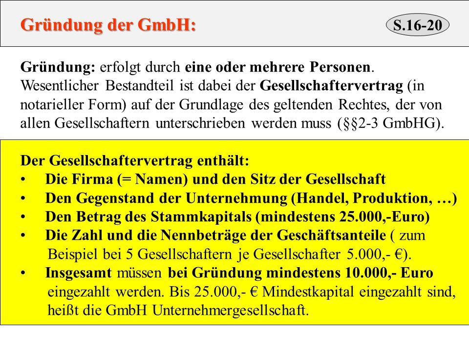 Gründung der GmbH: Gründung: erfolgt durch eine oder mehrere Personen.