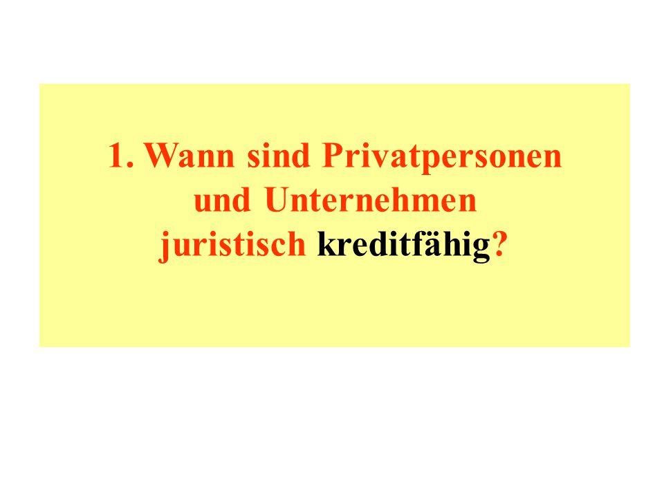 1. Wann sind Privatpersonen juristisch kreditfähig