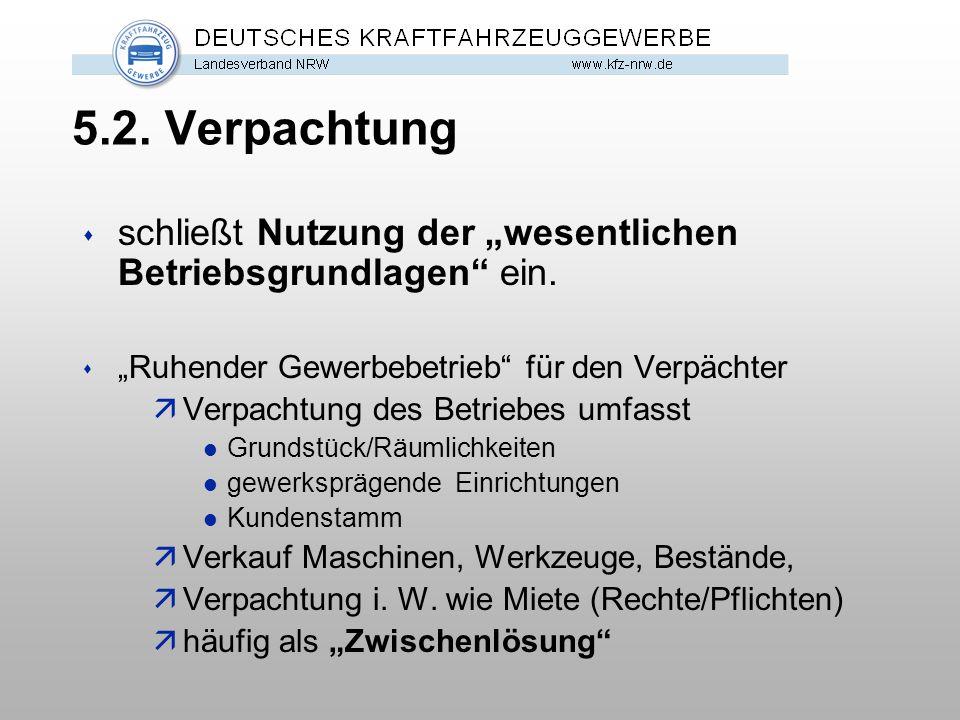 """5.2. Verpachtung schließt Nutzung der """"wesentlichen Betriebsgrundlagen ein. """"Ruhender Gewerbebetrieb für den Verpächter."""