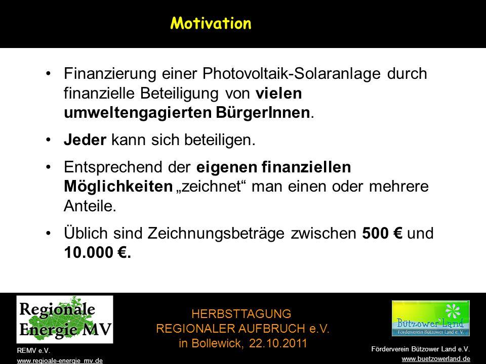 Motivation Finanzierung einer Photovoltaik-Solaranlage durch finanzielle Beteiligung von vielen umweltengagierten BürgerInnen.