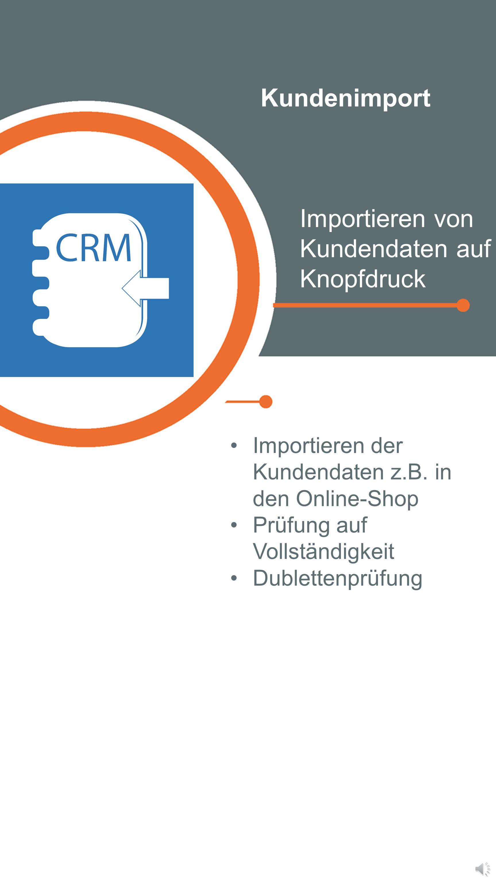 Importieren von Kundendaten auf Knopfdruck