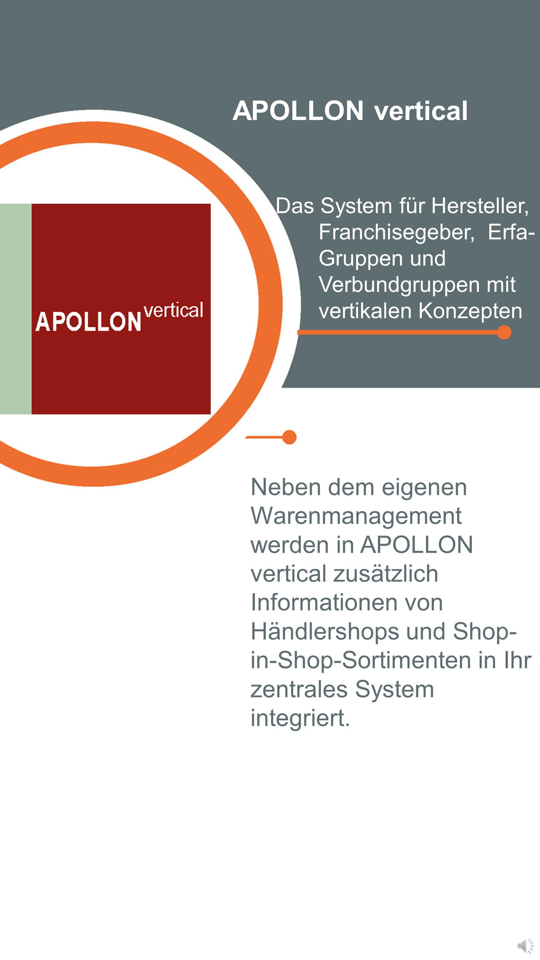 APOLLON vertical Das System für Hersteller, Franchisegeber, Erfa-Gruppen und Verbundgruppen mit vertikalen Konzepten.
