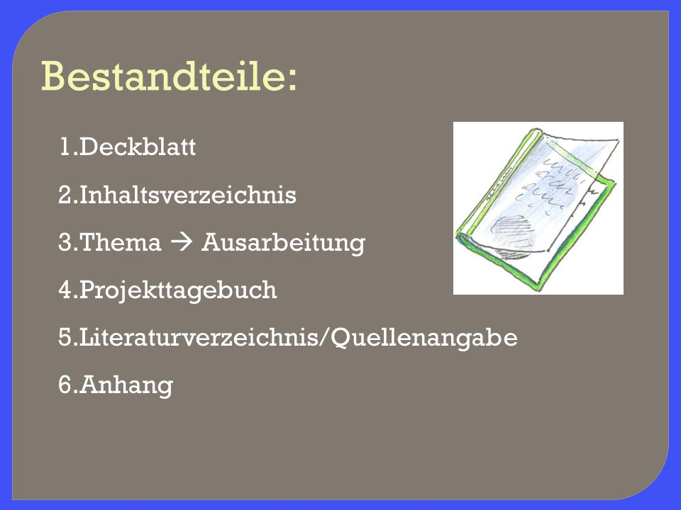 Bestandteile: Deckblatt Inhaltsverzeichnis Thema  Ausarbeitung