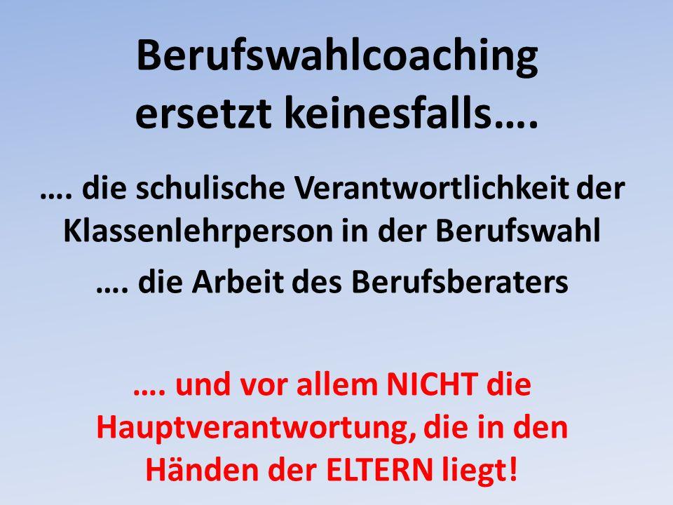 Berufswahlcoaching ersetzt keinesfalls….