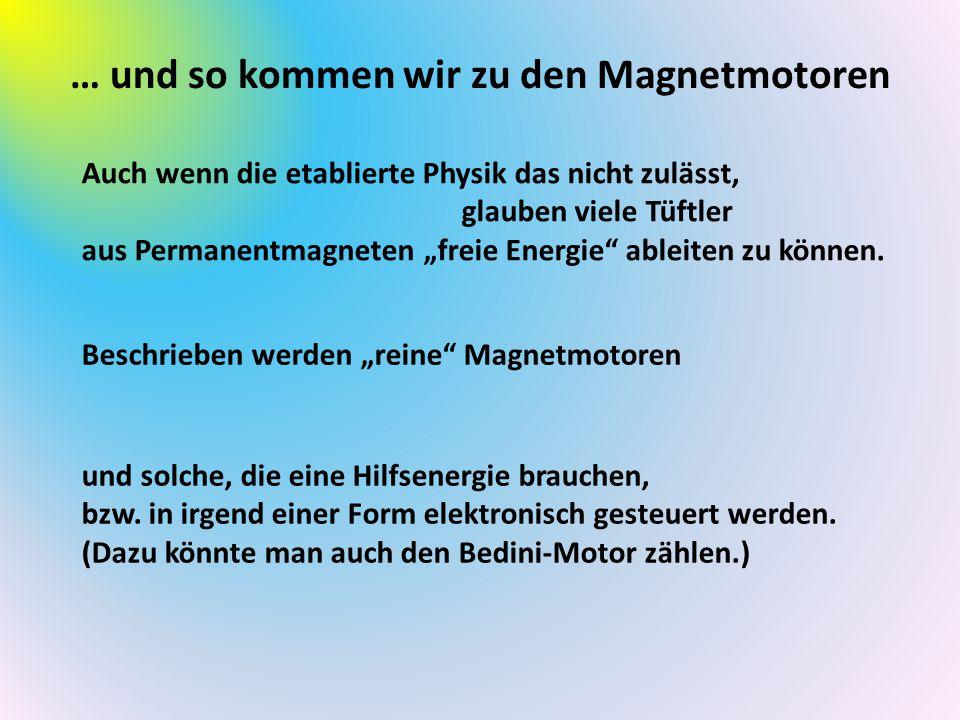 … und so kommen wir zu den Magnetmotoren