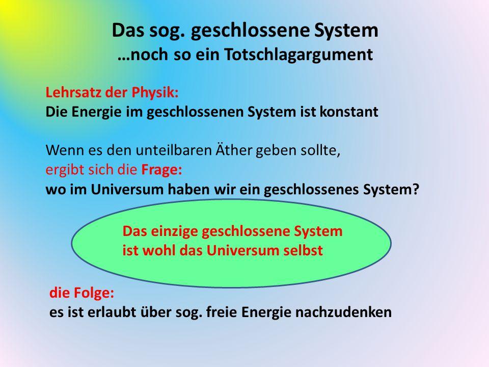 Das sog. geschlossene System …noch so ein Totschlagargument
