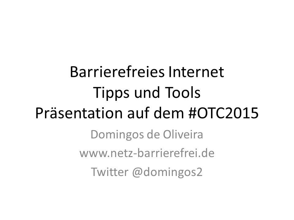 Barrierefreies Internet Tipps und Tools Präsentation auf dem #OTC2015