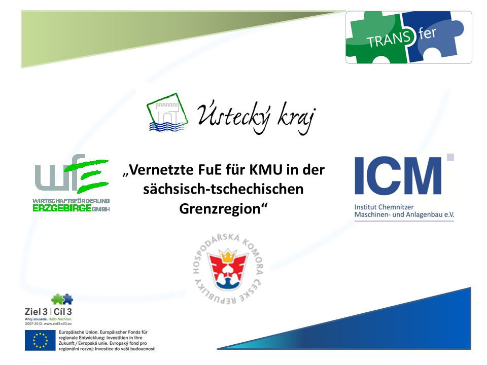 """""""Vernetzte FuE für KMU in der sächsisch-tschechischen Grenzregion"""