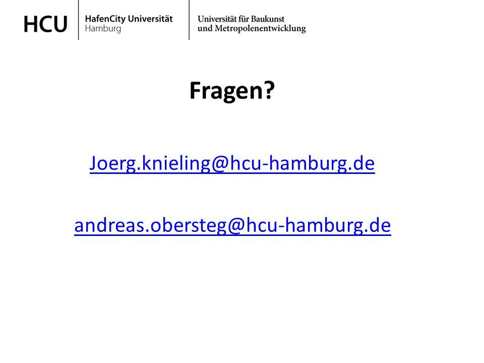 Fragen Joerg.knieling@hcu-hamburg.de andreas.obersteg@hcu-hamburg.de