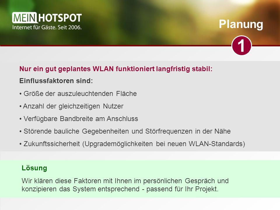 1 Planung Nur ein gut geplantes WLAN funktioniert langfristig stabil: