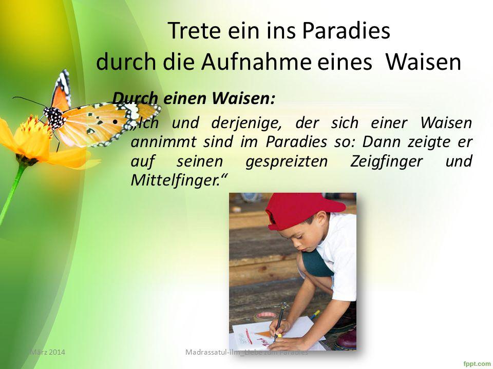 Trete ein ins Paradies durch die Aufnahme eines Waisen