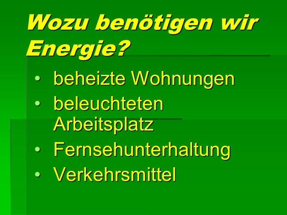 Wozu benötigen wir Energie