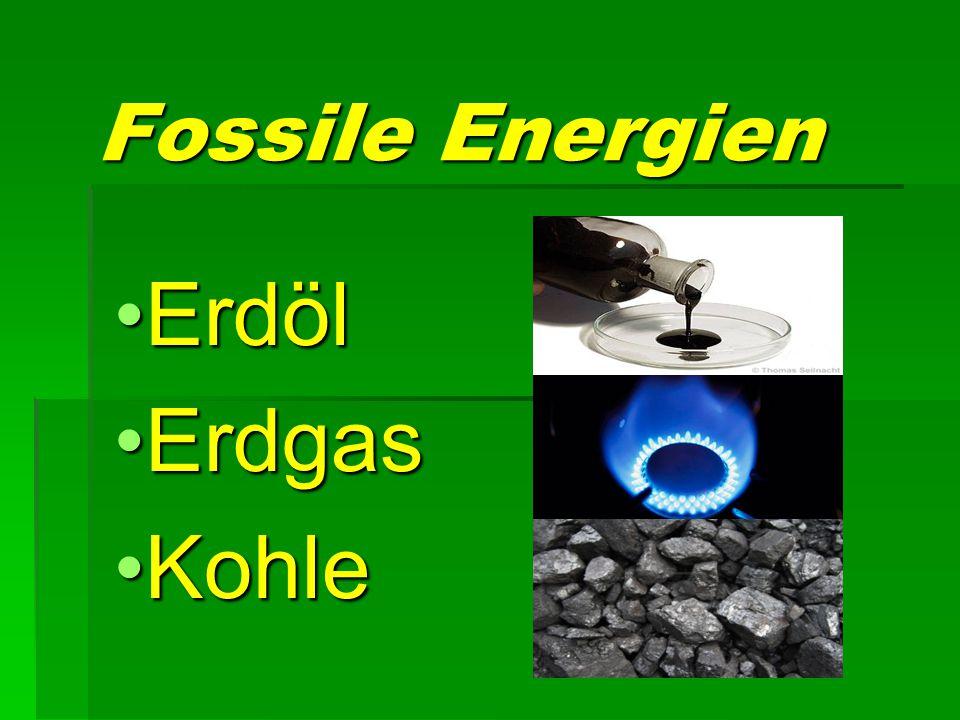 Fossile Energien Erdöl Erdgas Kohle