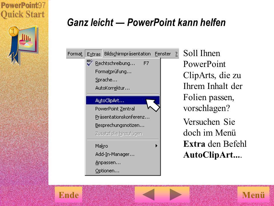 Ganz leicht — PowerPoint kann helfen