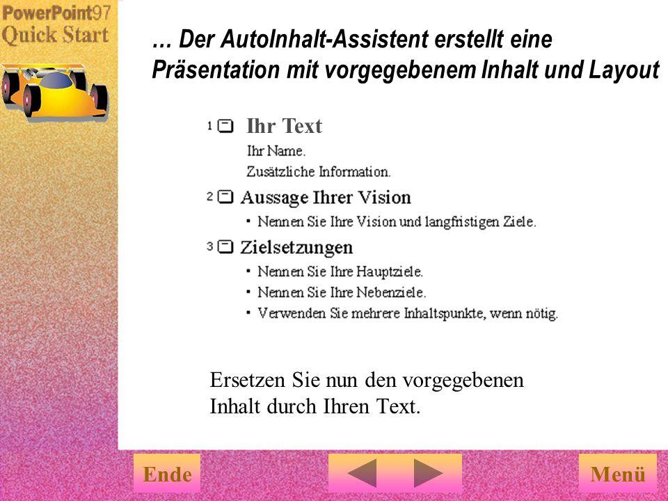 … Der AutoInhalt-Assistent erstellt eine Präsentation mit vorgegebenem Inhalt und Layout