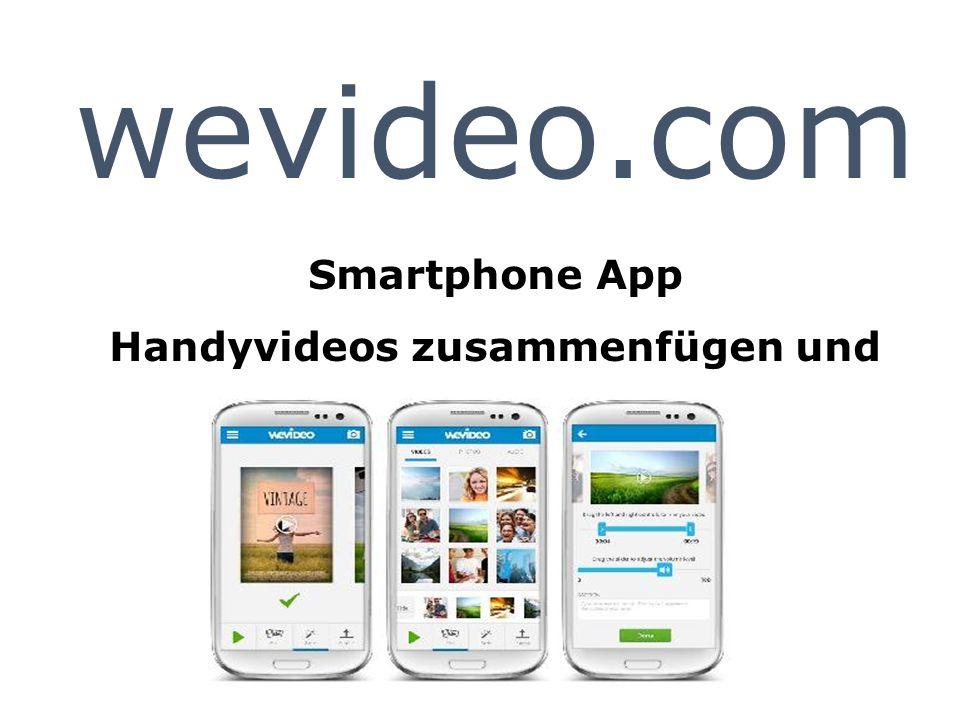 wevideo.com Smartphone App Handyvideos zusammenfügen und designen.