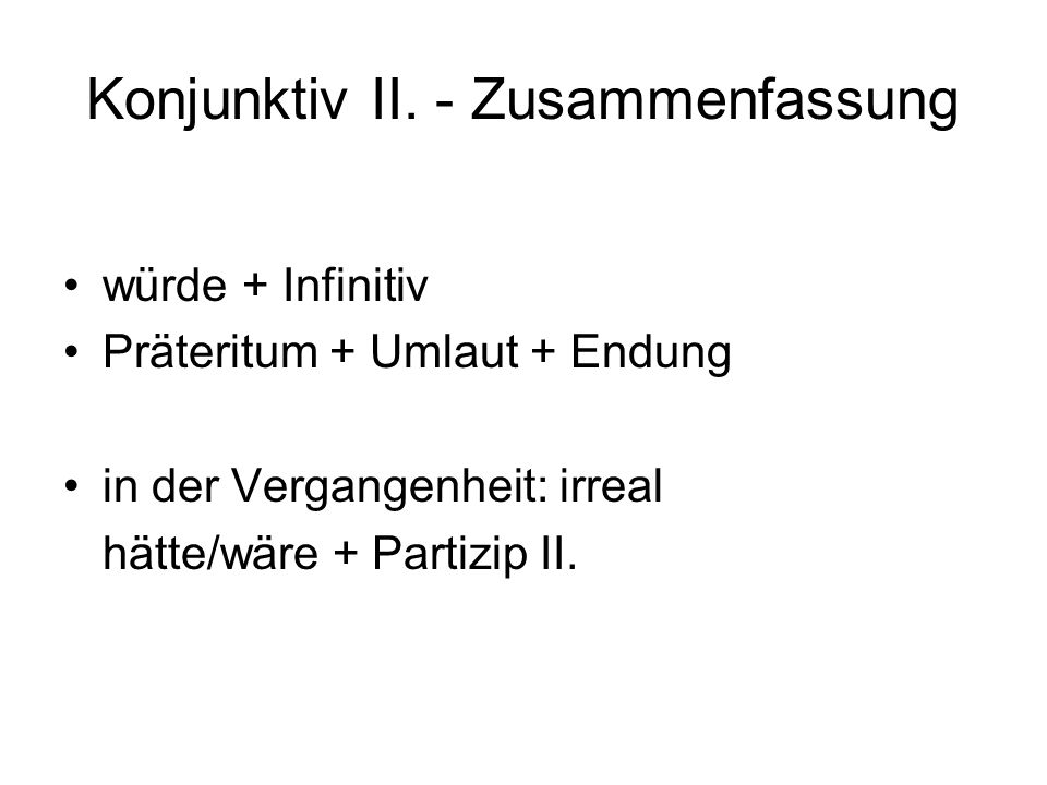 Konjunktiv II. - Zusammenfassung