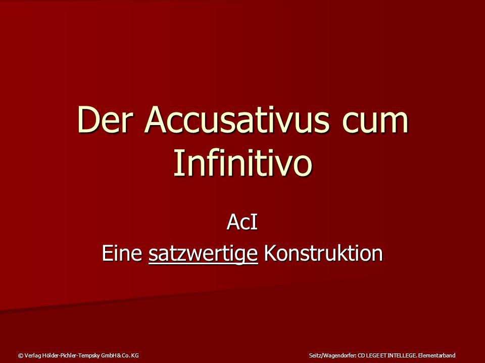 Der Accusativus cum Infinitivo