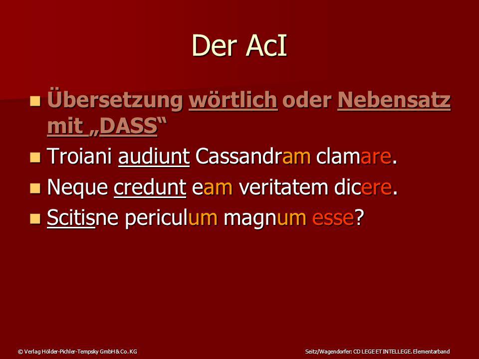 """Der AcI Übersetzung wörtlich oder Nebensatz mit """"DASS"""