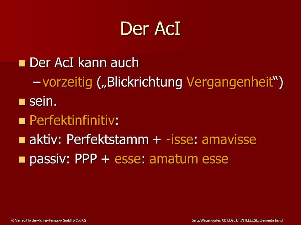 """Der AcI Der AcI kann auch vorzeitig (""""Blickrichtung Vergangenheit )"""