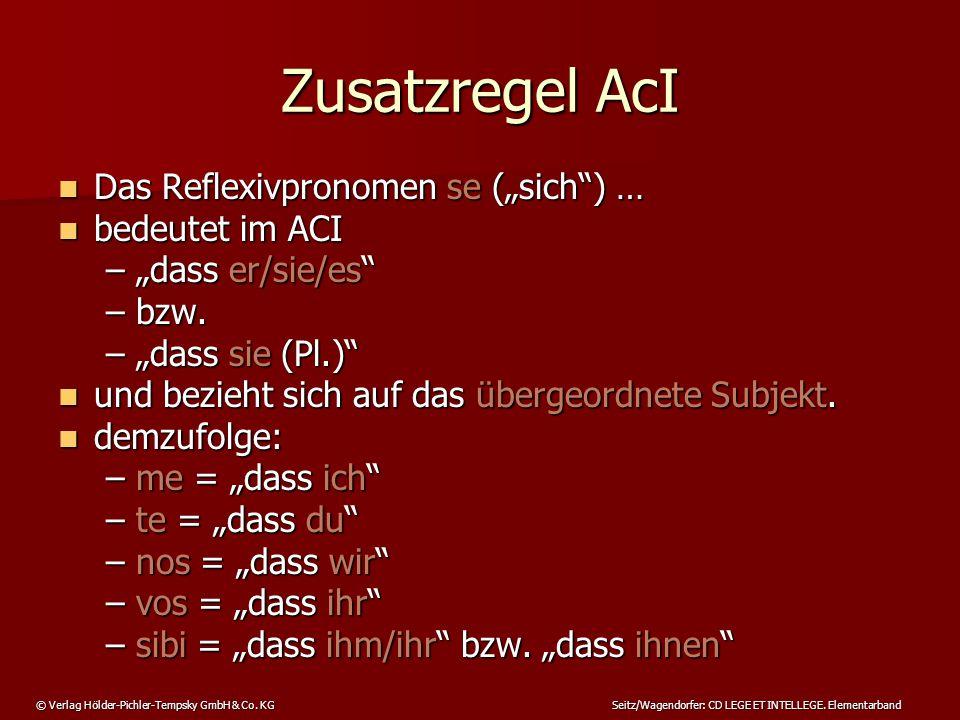 """Zusatzregel AcI Das Reflexivpronomen se (""""sich ) … bedeutet im ACI"""