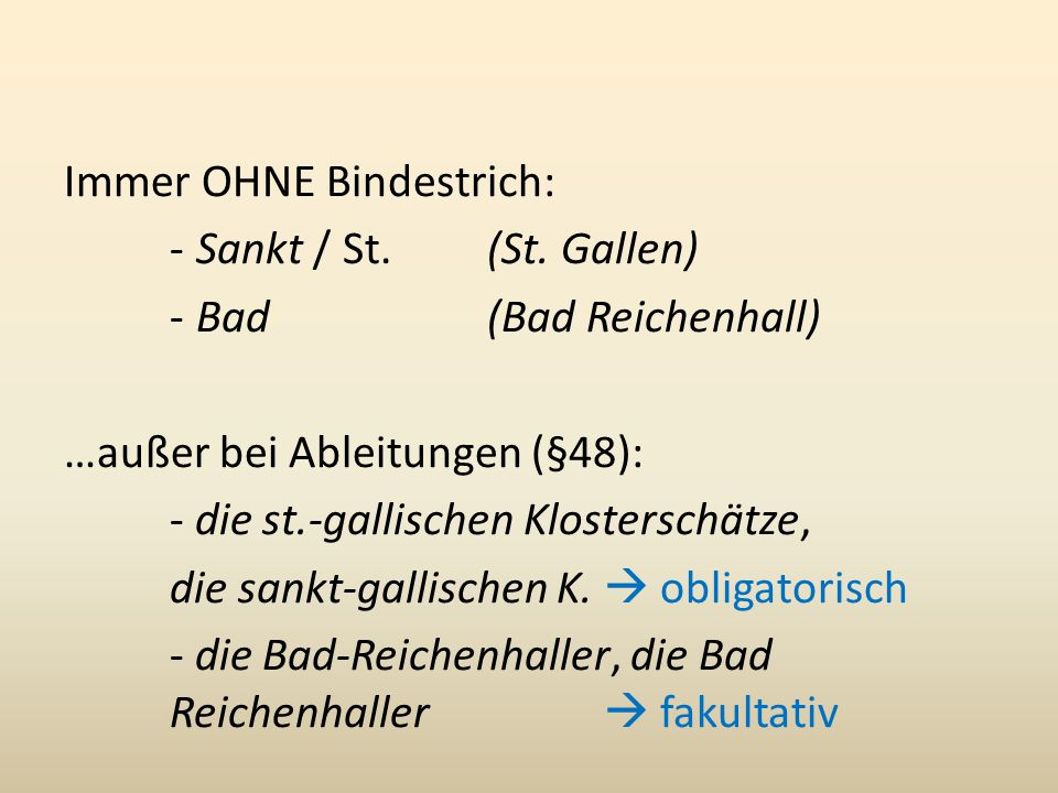 Immer OHNE Bindestrich: