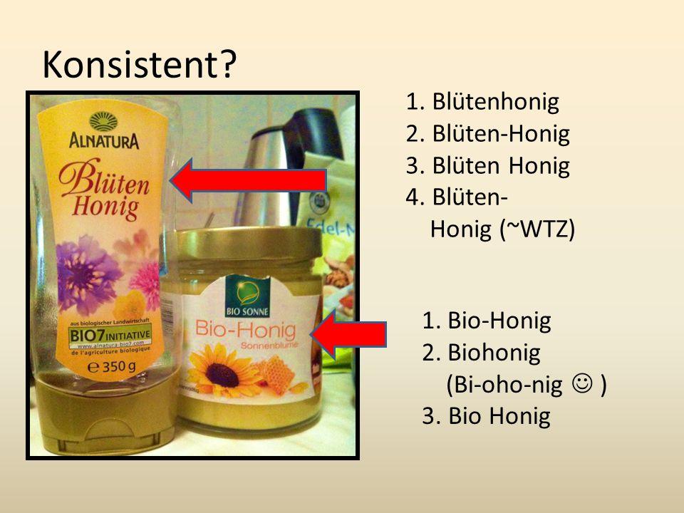 Konsistent 1. Blütenhonig 2. Blüten-Honig 3. Blüten Honig 4. Blüten-