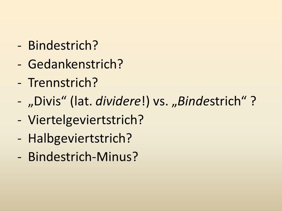 """Bindestrich Gedankenstrich Trennstrich """"Divis (lat. dividere!) vs. """"Bindestrich Viertelgeviertstrich"""