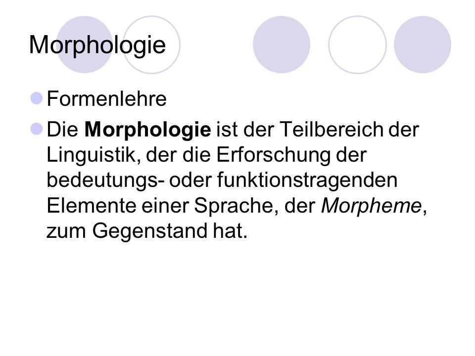 Morphologie Formenlehre