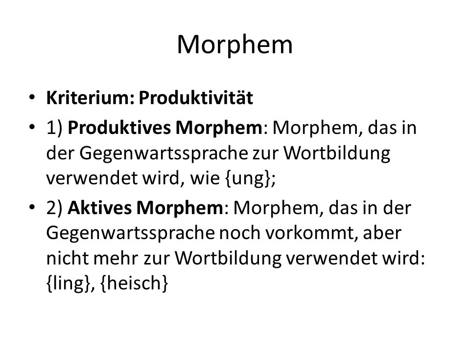 Morphem Kriterium: Produktivität