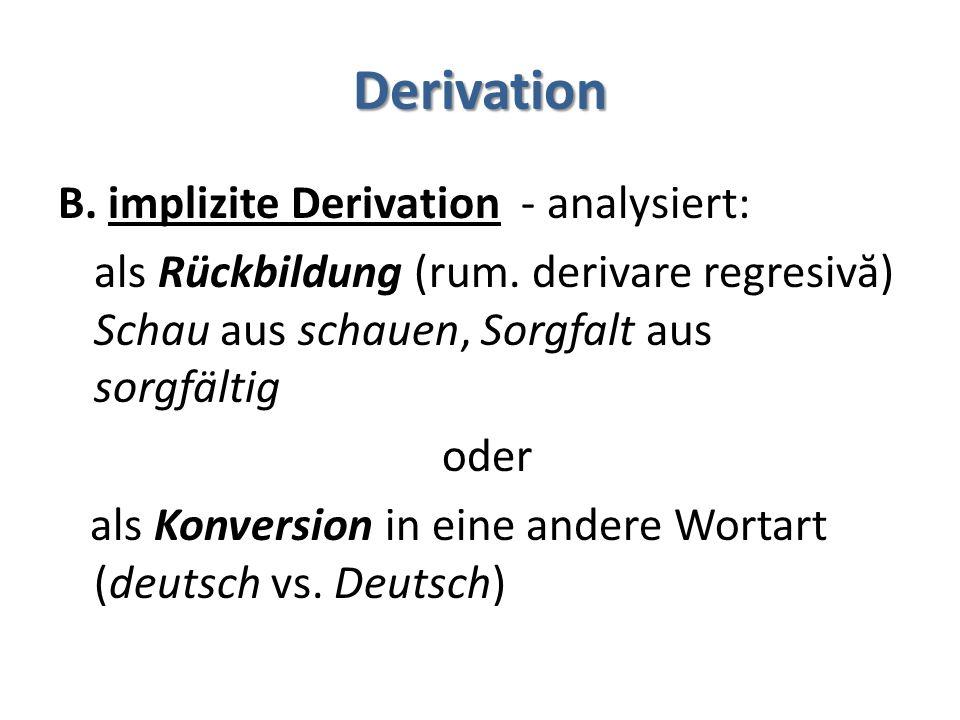 Derivation B. implizite Derivation - analysiert: